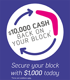 Get $10,000* cash back on your block.